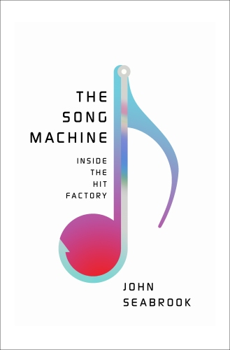 the-song-machine-john-seabrook